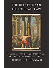 The Recovery of Historical Law: Volume 1B of the Philosophy of Law: The History of Legal Philosophy