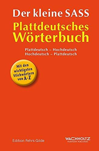 Der kleine Sass: Kleines plattdeutsches Wörterbuch