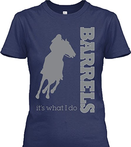 Barrel Racing Tee Shirt. It's What I Do (Small)