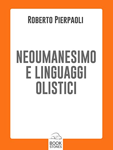 neoumanesimo-e-linguaggi-olistici-2-prospettive-italian-edition