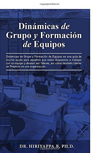 Libro : Dinámicas de Grupo y Formación de Equipos  - B;...