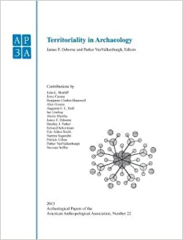 Territoriality in Archaeology, Volume 22 (APAZ - Archaeological Papers of the American Anthropological Association) by James F. Osborne (2013-12-09)