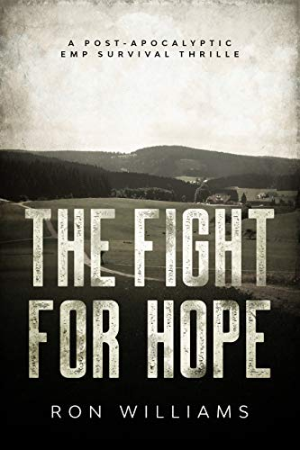 The Fight For Hope : A Post Apocalyptic EMP Survival Thriller by [Williams, Ron ]