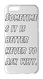 Sometime s it is better never to ask why. Iphone 6 plus case