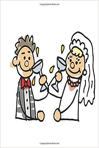 Wedding Journal Bride Groom Toast: (Notebook, Diary, Blank