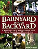 img - for Barnyard in Your Backyard: A Beginner's Guide to Raising Chickens, Ducks, Geese, Rabbits, Goats, Sheep, and Cows by Gail Damerow, Nancy Searle (Contribution by), Darrell L. Salsbury (Contribution by) book / textbook / text book