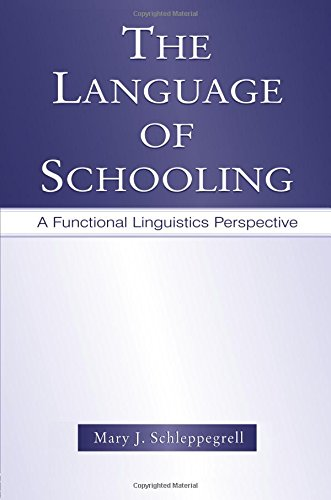 The Language of Schooling: A Functional Linguistics Perspective