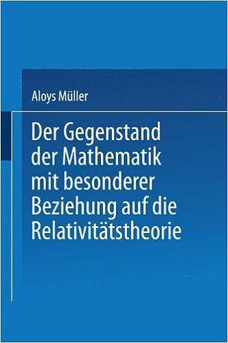 Book Der Gegenstand der Mathematik mit besonderer Beziehung auf die Relativitätstheorie