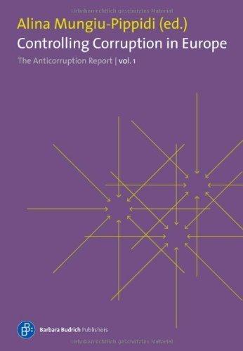 Controlling Corruption in Europe: The Anticorruption Report - Volume 1 by Alina Mungiu-Pippidi (Editor), Bo Rothenstein (Editor) (23-Aug-2013) Paperback