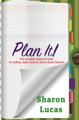 Plan It!: The Complete Resource Guide for Authors, Book Clubs & Literary Event Planners (Resource Guide Event)