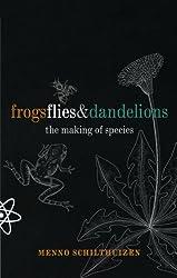 Frogs Flies & Dandelions: The Making of Species