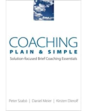 Coaching Plain and Simple: Solution Focused Brief Coaching Essentials