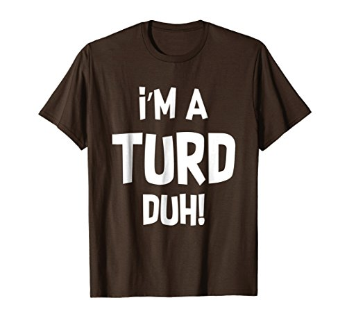 Halloween Costume Im A Turd Duh Brown Shirt Funny ()