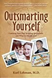 Outsmarting Yourself, Karl Lehman, 0982183593