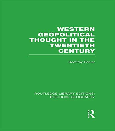 Download Western Geopolitical Thought in the Twentieth Century (Routledge Library Editions: Political Geography) Pdf