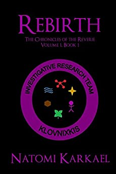 Rebirth: The Chronicles of the Reverie Volume 1 Book 1 by [Karkael, Natomi]