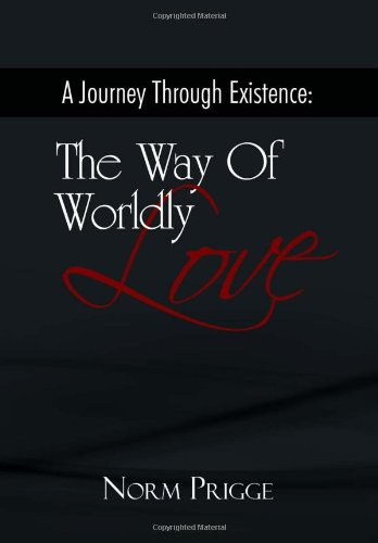 Download A Journey Through Existence: The Way of Wordly Love PDF