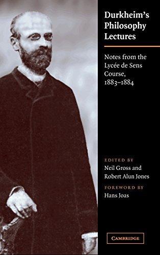 Durkheim's Philosophy Lectures: Notes from the Lycée de Sens Course, 1883-1884