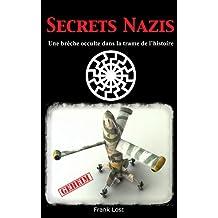 Secrets Nazis : Une brèche occulte dans la trame de l'Histoire (French Edition)