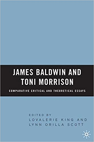 com james baldwin and toni morrison comparative critical  com james baldwin and toni morrison comparative critical and theoretical essays 9781403970732 lovalerie king l scott books