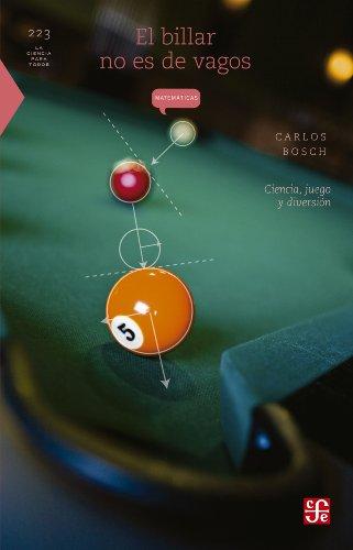 El billar no es de vagos. Ciencia, juego y diversión (La Ciencia para Todos / Science for All nº...