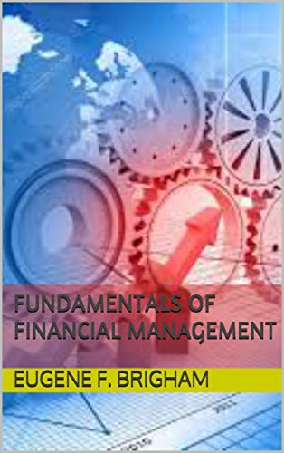 Fundamentals of Financial Management: Cengage Learning (2018)