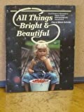 All Things Bright and Beautiful, Cheryl Walsh Bellville, 0866837221