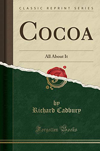 Cocoa: All About It (Classic Reprint)