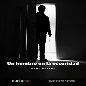 Un Hombre en la Oscuridad [Man in the Dark] Audiobook