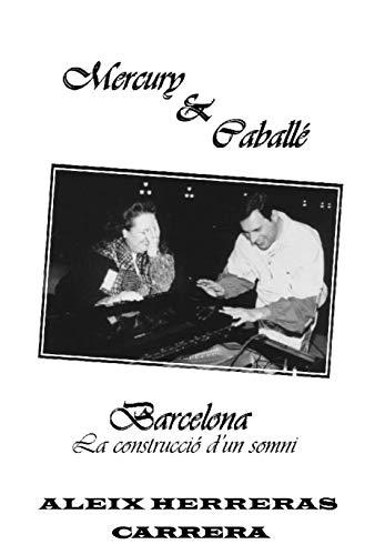 Mercury & Caballé: Barcelona: La construcció d'un somni (Catalan Edition)