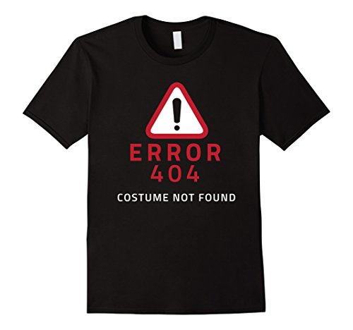Http Error 404 Costume Not Found (Mens Costume Not Found Error 404 Halloween T-Shirt Medium Black)