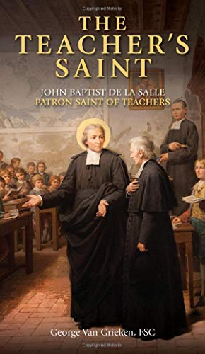 (The Teacher's Saint: John Baptist de La Salle  -   Patron Saint of)
