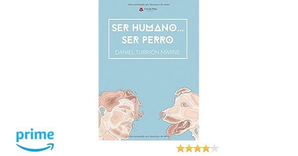 Ser perro: Amazon.es: Daniel Turrión Marne: Libros