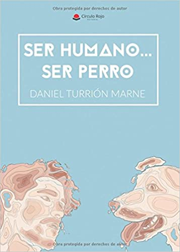 Ser perro (Spanish Edition): Daniel Turrión: 9788491759782: Amazon.com: Books