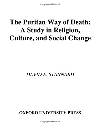 The Puritan Way of Death: A Study in Religion, Culture, and Social Change