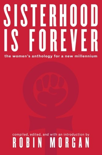 Sisterhood Is Forever  The Women's Anthology For A New Millennium