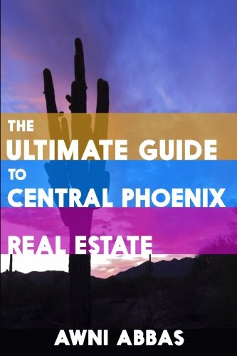 The Ultimate Guide To Central Phoenix Real Estate Awni Abbas