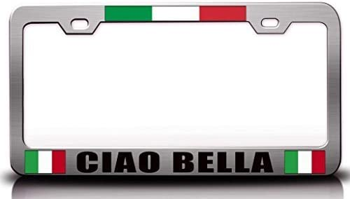 License Plate Frame Ciao Bella Italian Flag Steel Metal License Plate Frame 12 x 6 inches by Leiacikl22