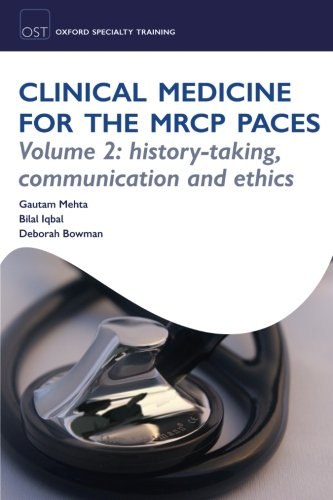 OST: Clinical Medicine for the MRCP PACES: Volume 2: History-Taking, Communication and Ethics (Oxford Specialty Training)
