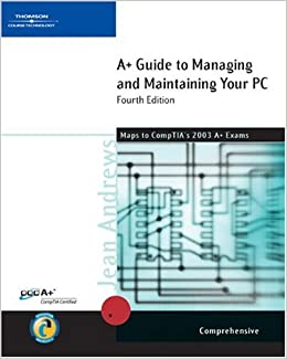 A+ Guide to Managing and Maintaining Your PC: Comprehensive Edition