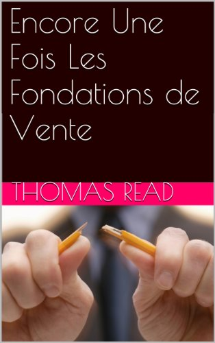 Encore Une Fois Les Fondations de Vente (French Edition)