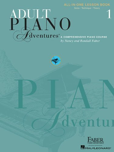 - Adult Piano Adventures All-In-One Lesson Book 1: A Comprehensive Piano Course by Faber, Nancy, Faber, Randall Spi Rev Edition (2002)