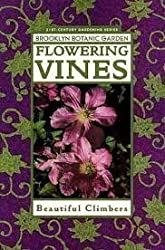 Flowering Vines: Winding Your Way to a Colorful Climbing Garden (Brooklyn Botanic Garden Publications)