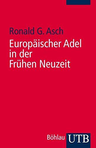Europäischer Adel in der Frühen Neuzeit: Eine Einführung (Uni-Taschenbücher S): Eine Einführung