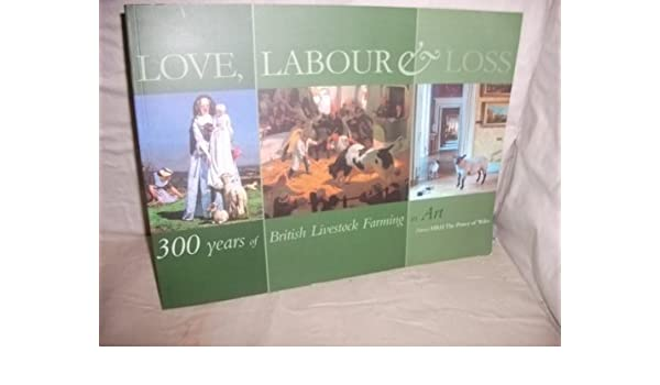 love labour loss 300 years of british livestock farming in art
