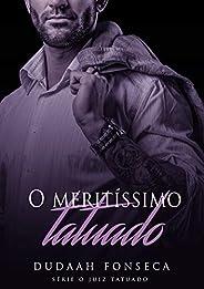 O MERITÍSSIMO TATUADO (Série O Juiz Tatuado Livro 5)