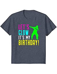 Let's Glow Party It's My Birthday Gift Dabbing T Shirt