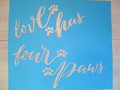 Vintage look LOVE HAS FOUR PAWS dog cat pet new calligraphy cardstock STENCIL old timey farmhouse primitive for painting on paper, wood..YOU WILL RECEIVE QTY 2 OF THIS ITEM