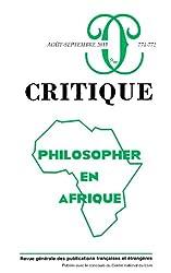 Critique, N° 771-772, Août-Sep : Philosopher en Afrique