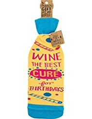 Primitives by Kathy - Bottle Sock - Wine Bag - Wine the Best Cure for Birthdays